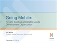Going Mobile: Keys to Building a Scalable Mobile Development Organization