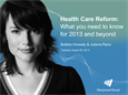 Health Care Reform: What you need to know for 2013 and beyond